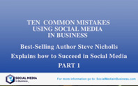 Ten common mistake using Social media in Business Part 1 of 2
